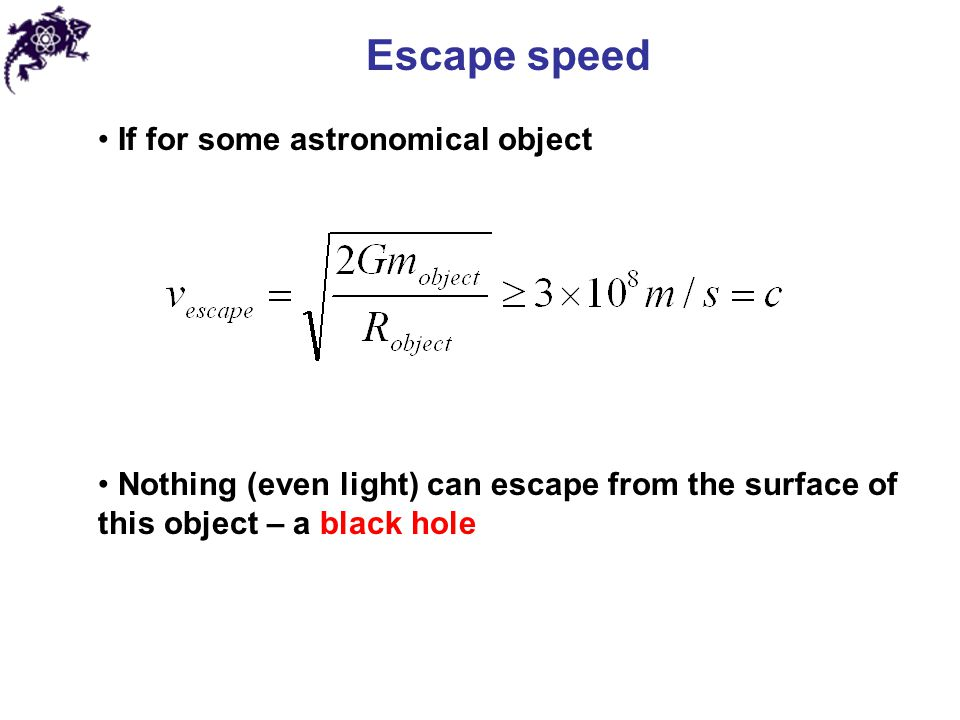 Escape speed If for some astronomical object