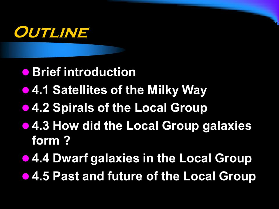 Outline Brief introduction 4.1 Satellites of the Milky Way