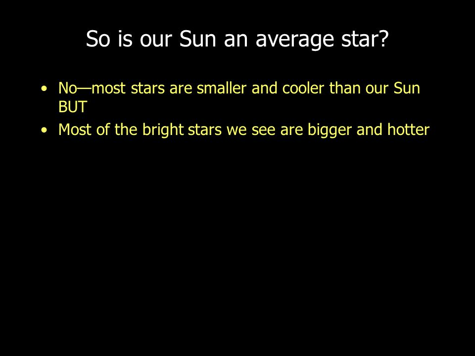So is our Sun an average star