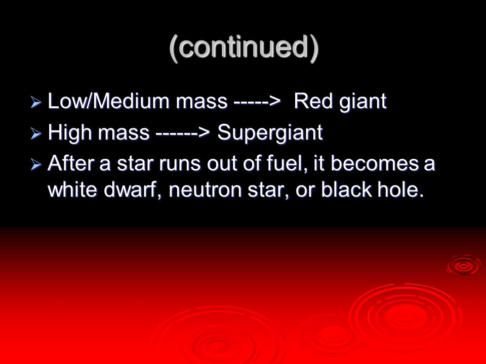 (continued) Low/Medium mass -----> Red giant