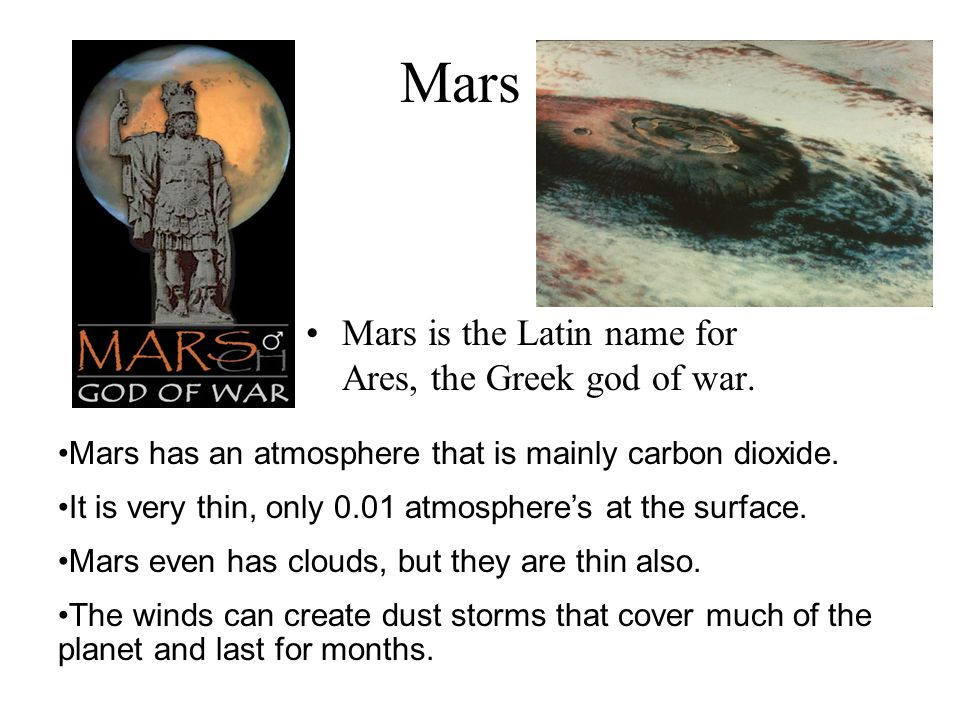 Mars Mars is the Latin name for Ares, the Greek god of war.