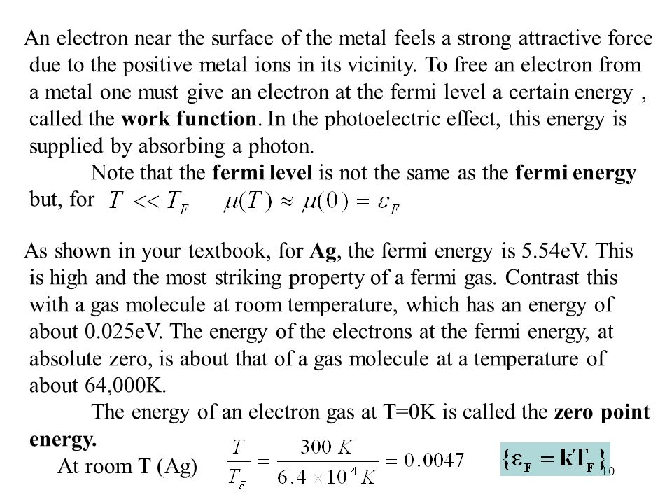 An electron near the surface of the metal feels a strong attractive force