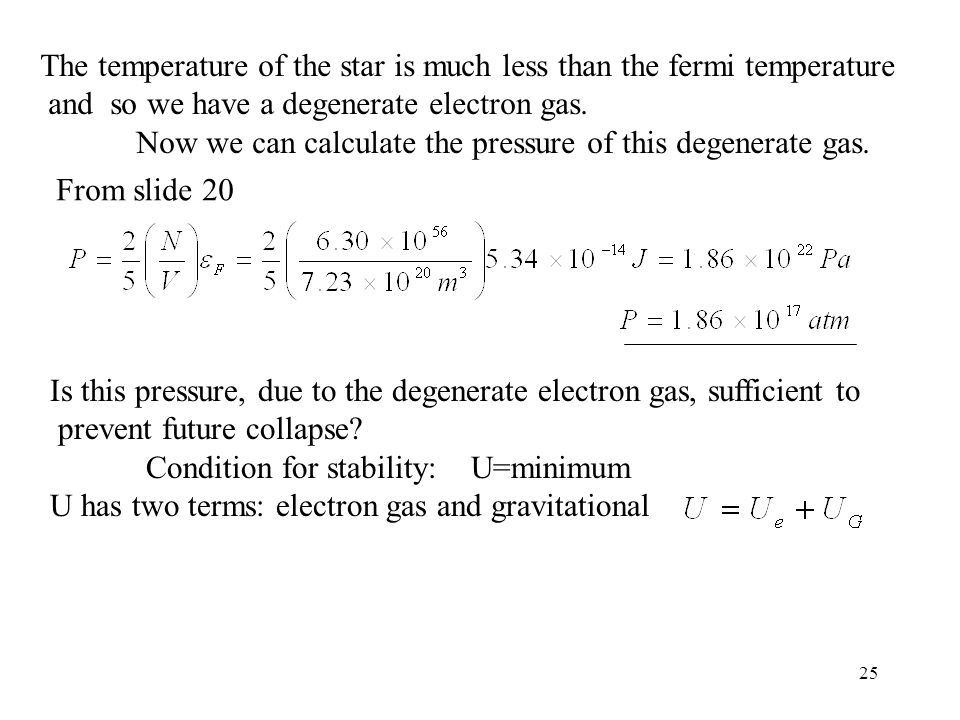 The temperature of the star is much less than the fermi temperature