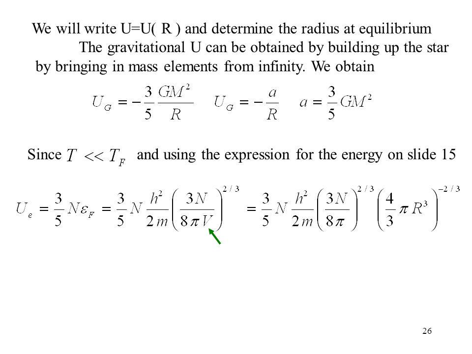We will write U=U( R ) and determine the radius at equilibrium