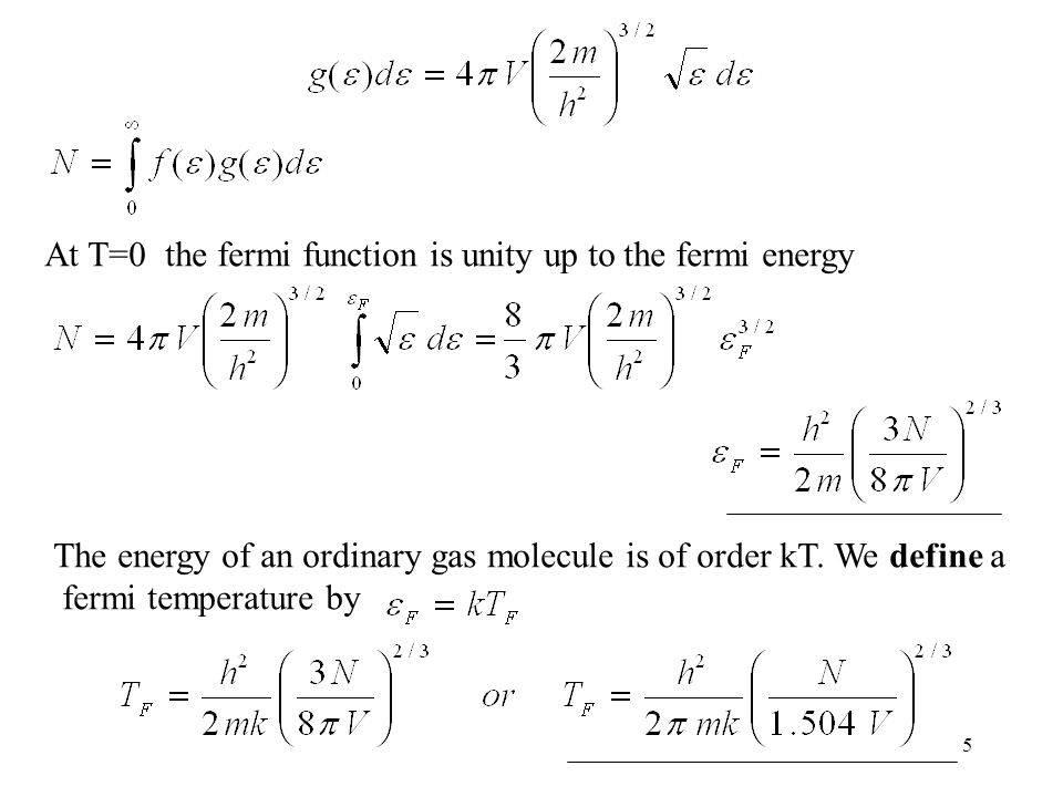 At T=0 the fermi function is unity up to the fermi energy