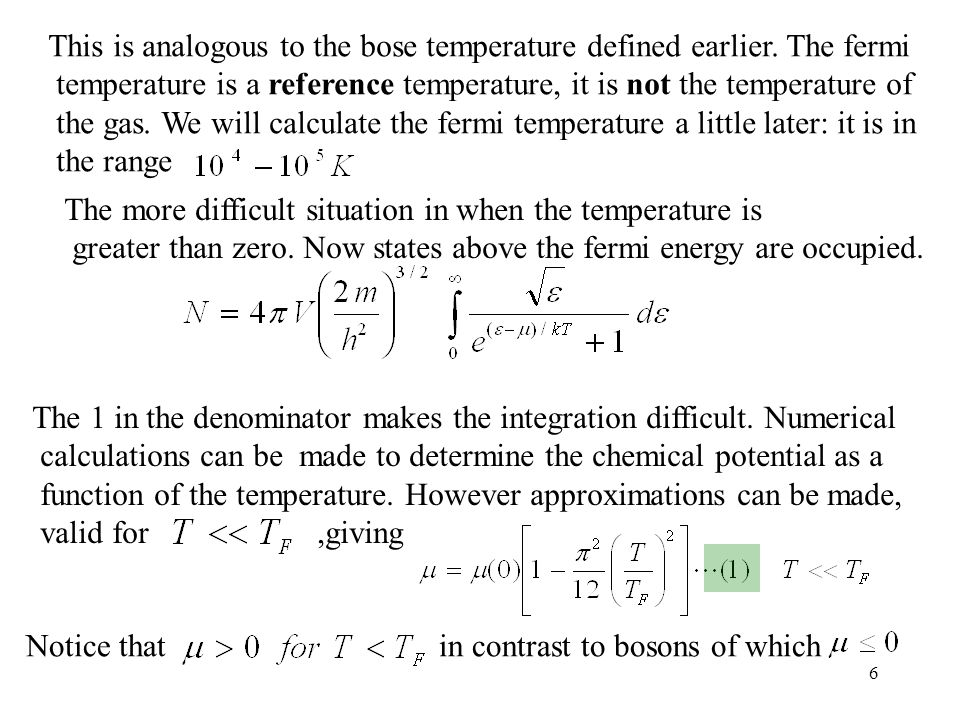 This is analogous to the bose temperature defined earlier. The fermi