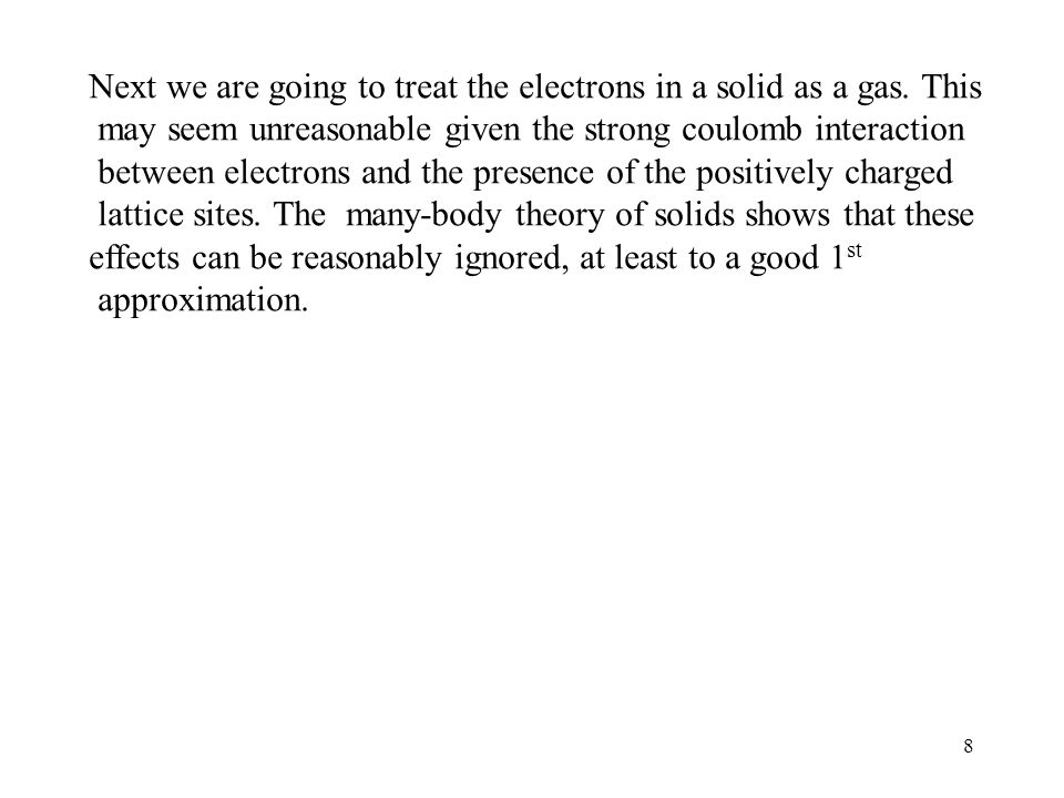 Next we are going to treat the electrons in a solid as a gas. This