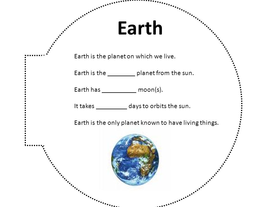 Earth Earth is the planet on which we live.