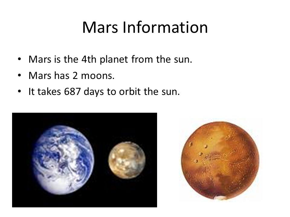 Mars Information Mars is the 4th planet from the sun.