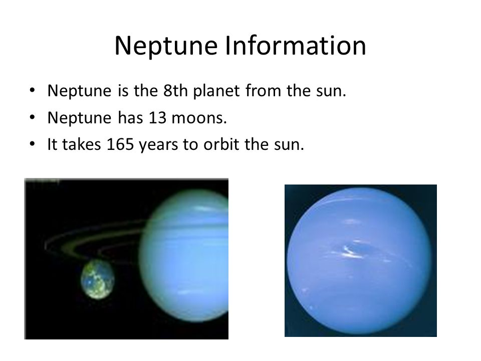 Neptune Information Neptune is the 8th planet from the sun.