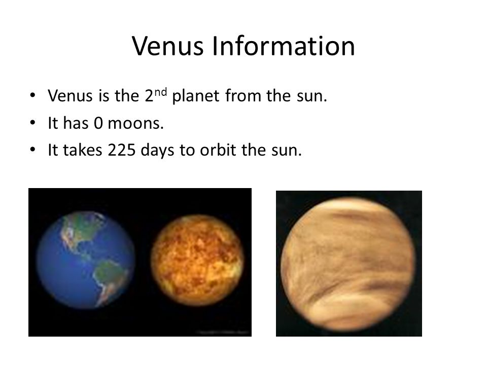 Venus Information Venus is the 2nd planet from the sun.