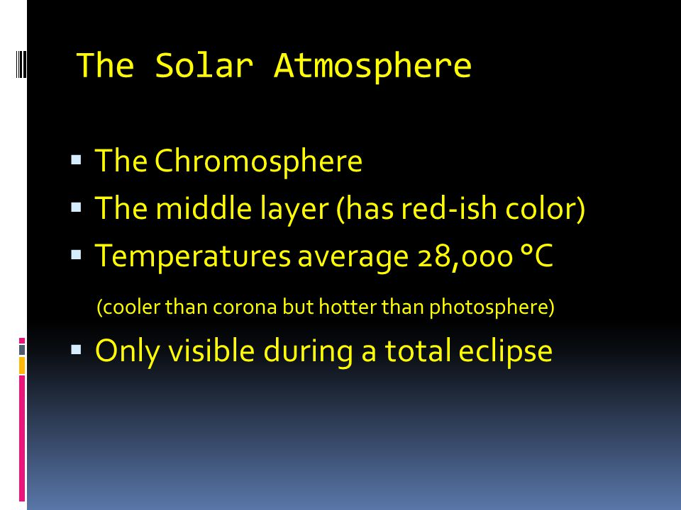 The Solar Atmosphere The Chromosphere
