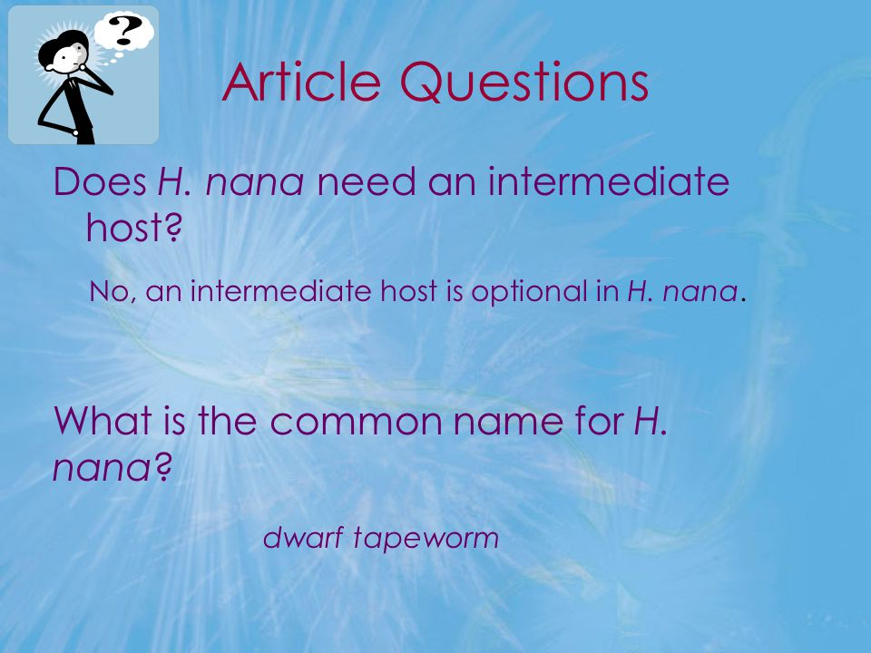 Article Questions Does H. nana need an intermediate host