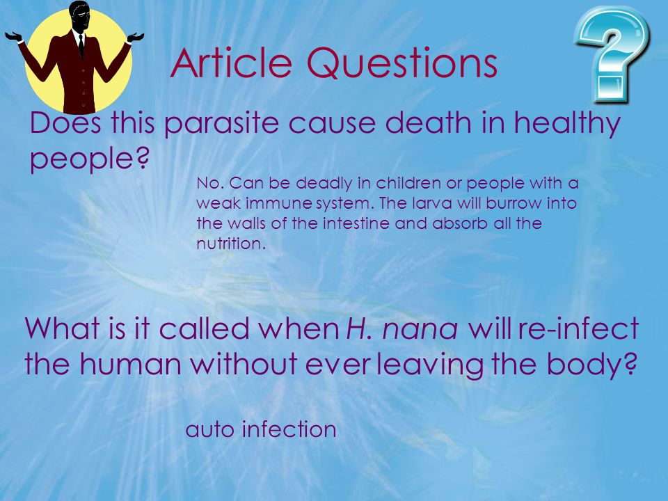 Article Questions Does this parasite cause death in healthy people