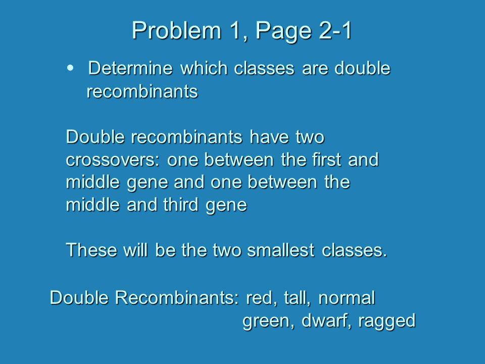 Problem 1, Page 2-1 Determine which classes are double recombinants
