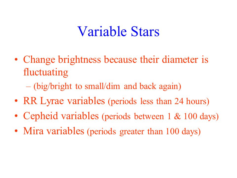Variable Stars Change brightness because their diameter is fluctuating