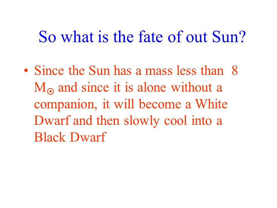 So what is the fate of out Sun
