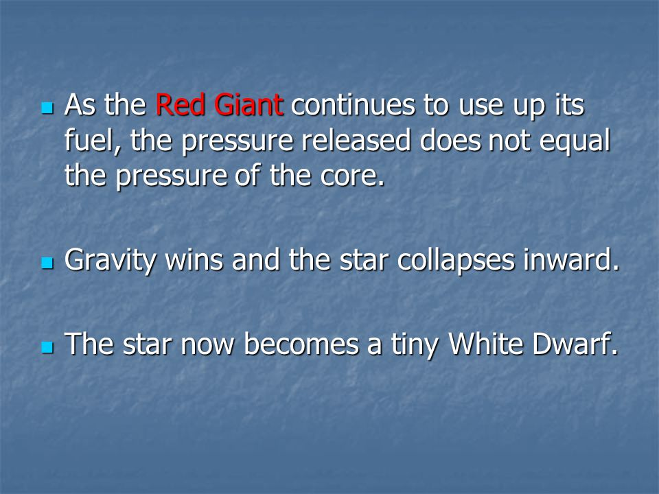 As the Red Giant continues to use up its fuel, the pressure released does not equal the pressure of the core.