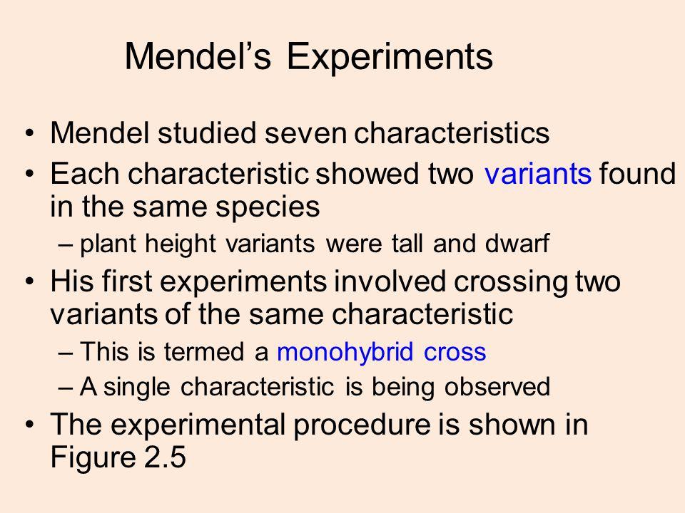 Mendel's Experiments Mendel studied seven characteristics