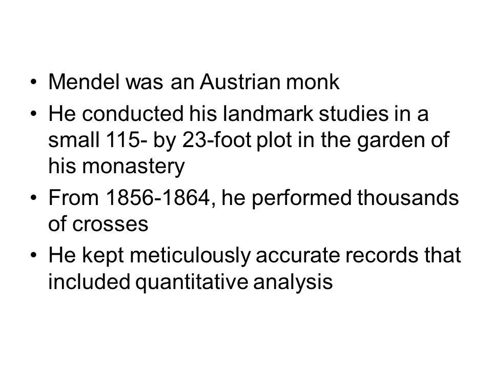 Mendel was an Austrian monk