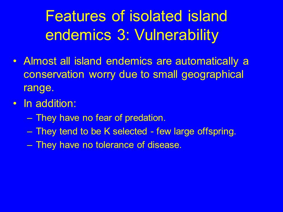 Features of isolated island endemics 3: Vulnerability