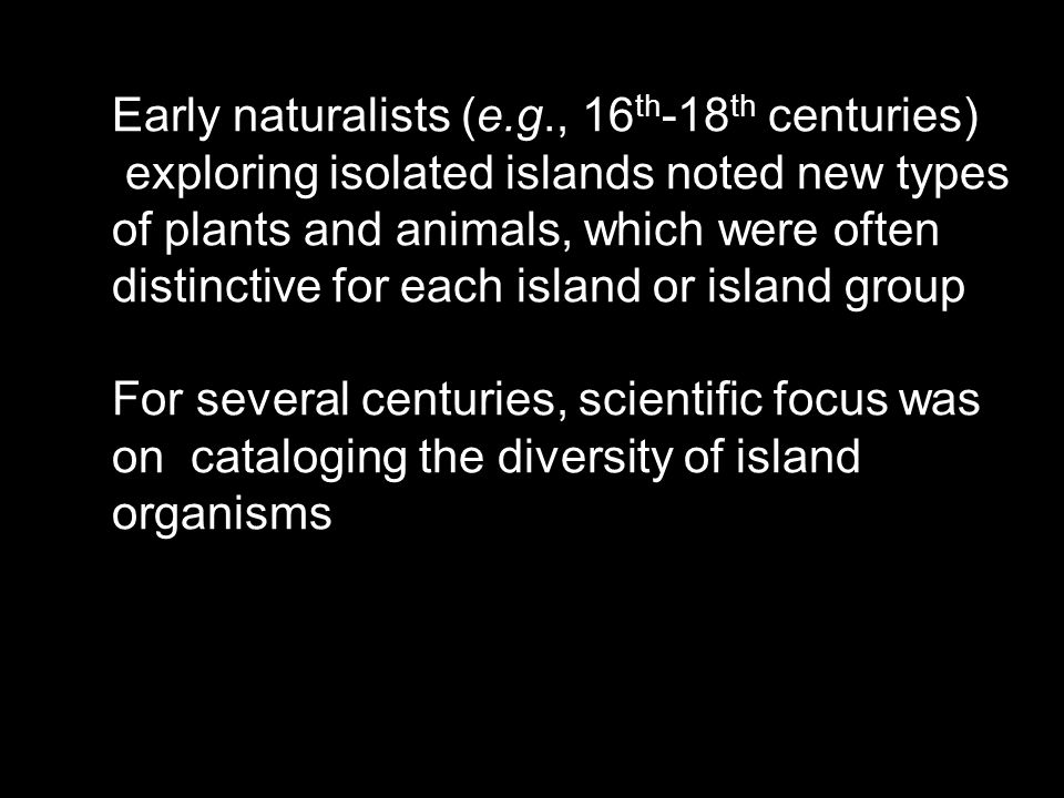Early naturalists (e.g., 16th-18th centuries)