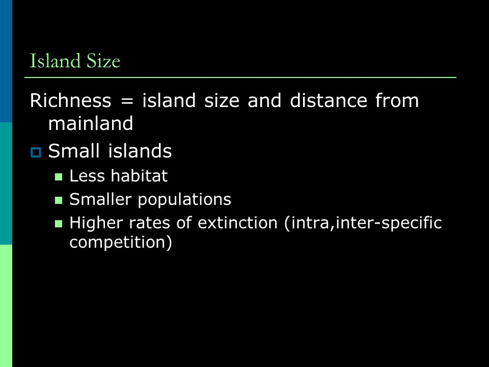 Island Size Richness = island size and distance from mainland