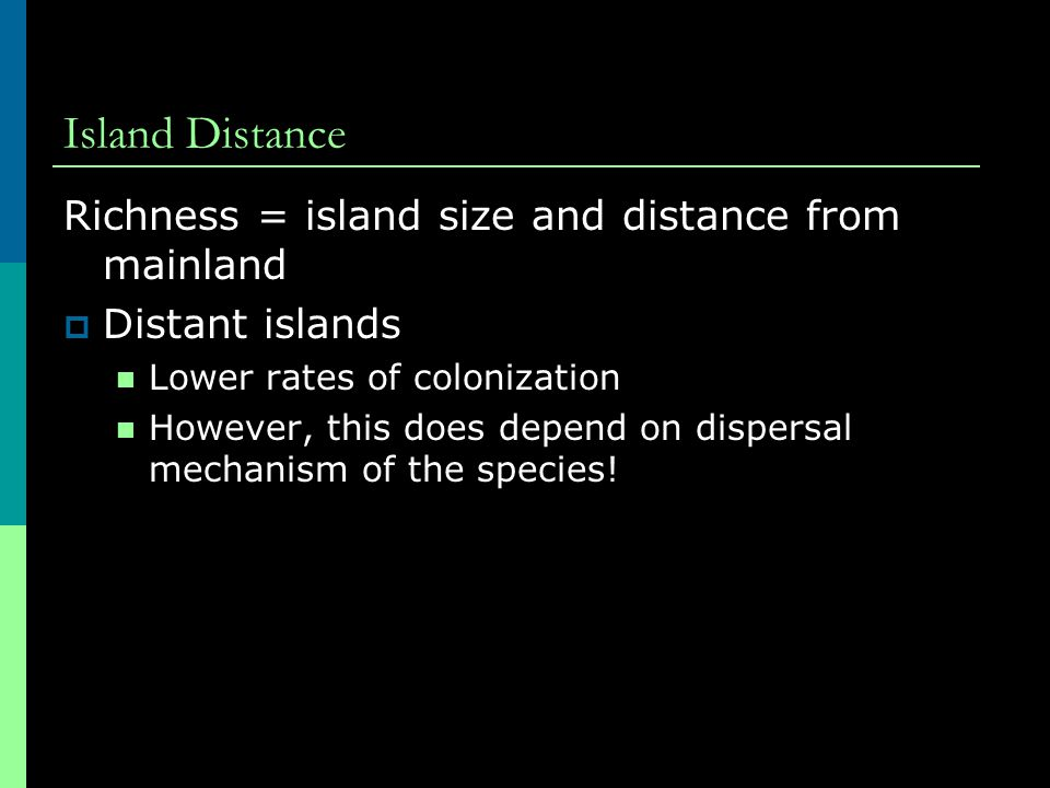 Island Distance Richness = island size and distance from mainland