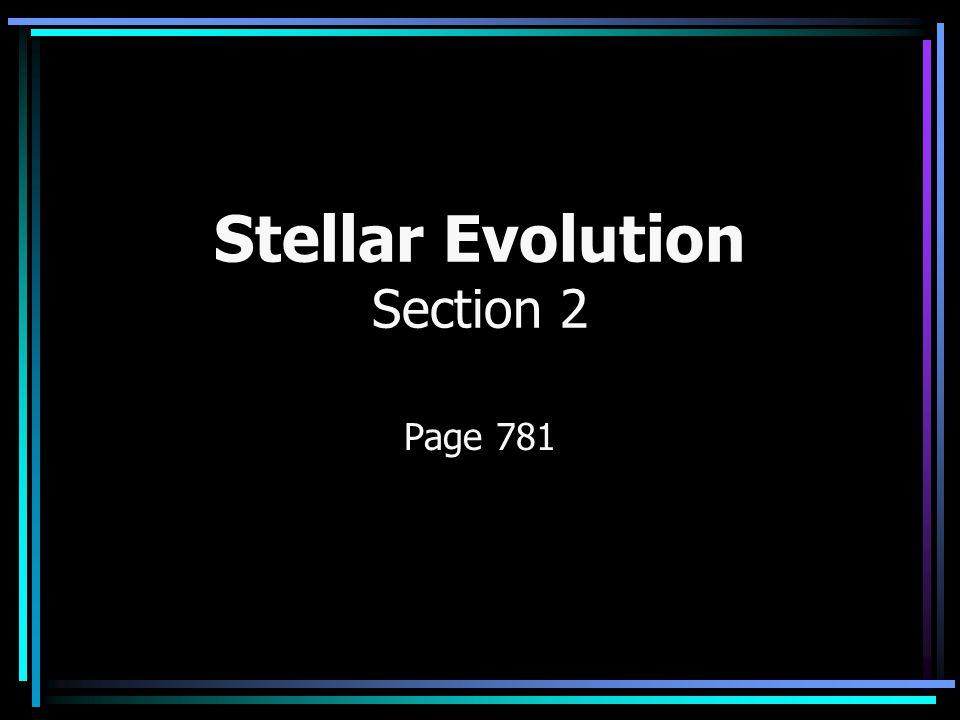 Stellar Evolution Section 2