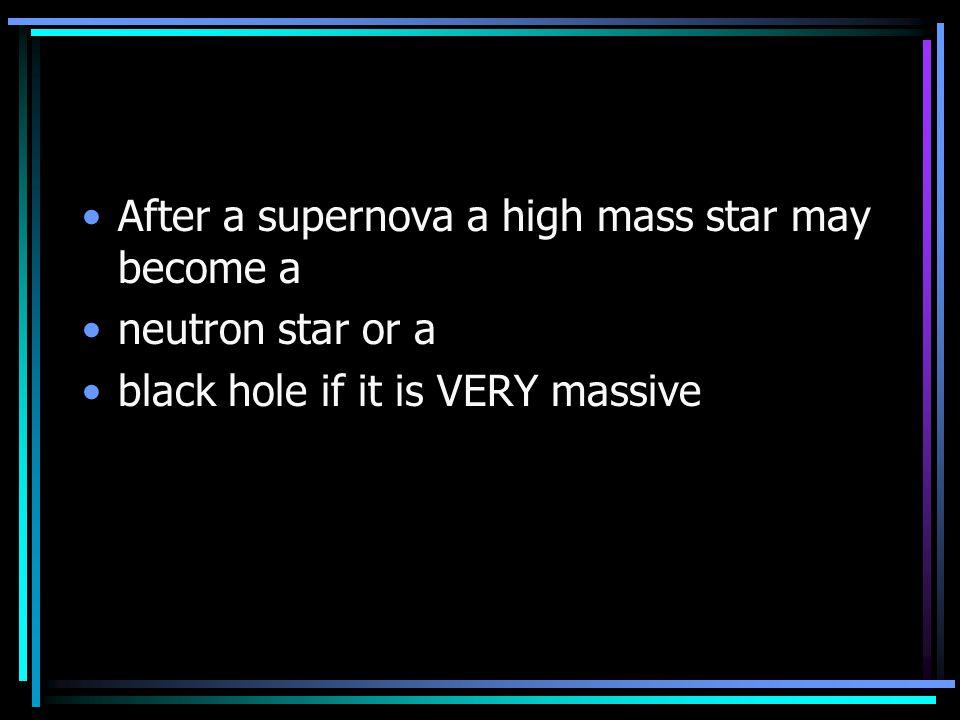 After a supernova a high mass star may become a