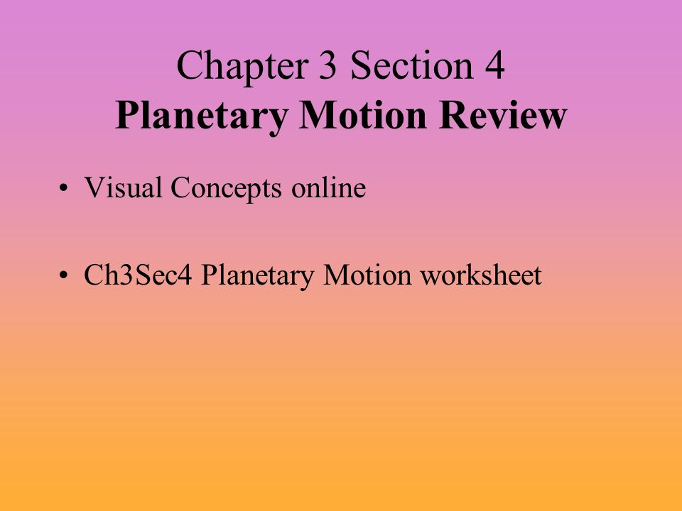 Chapter 3 Section 4 Planetary Motion Review