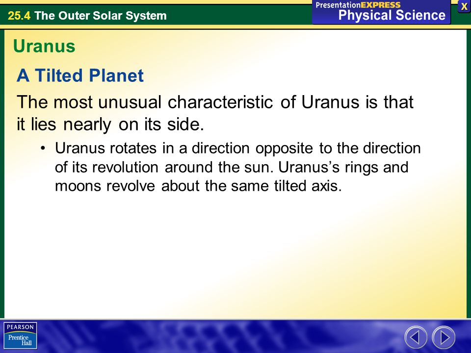 Uranus A Tilted Planet. The most unusual characteristic of Uranus is that it lies nearly on its side.