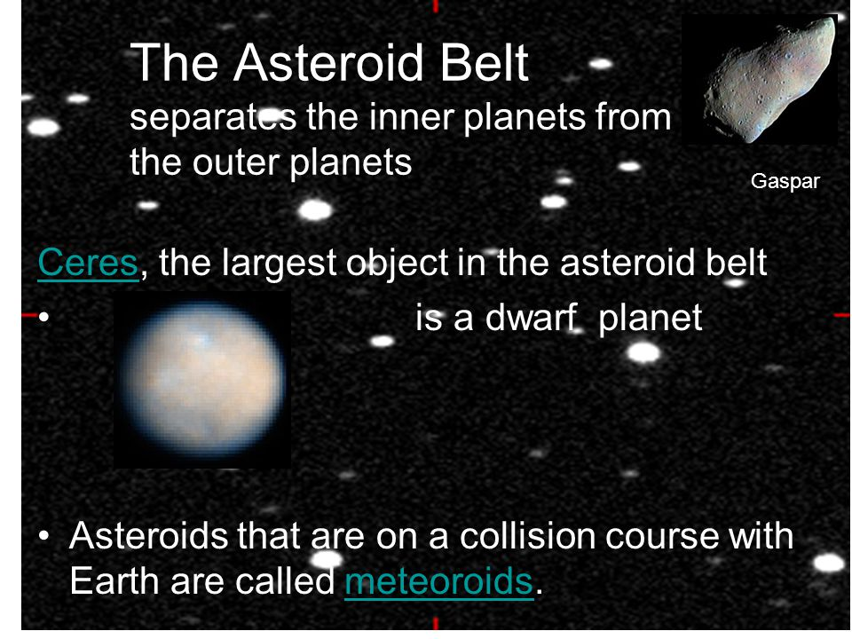 The Asteroid Belt separates the inner planets from the outer planets