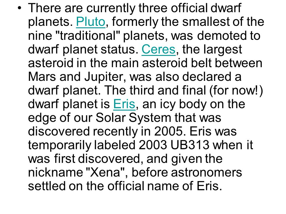 There are currently three official dwarf planets
