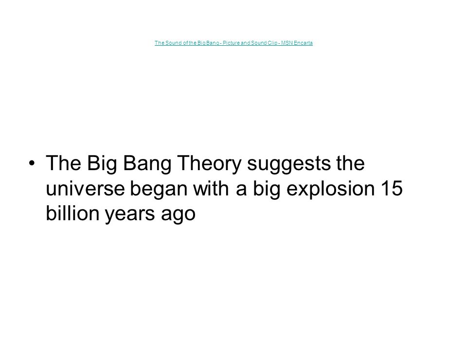 The Sound of the Big Bang - Picture and Sound Clip - MSN Encarta