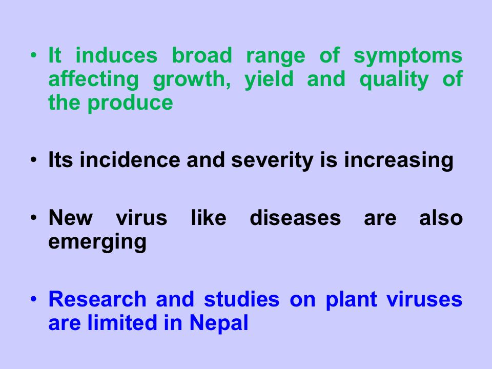 It induces broad range of symptoms affecting growth, yield and quality of the produce