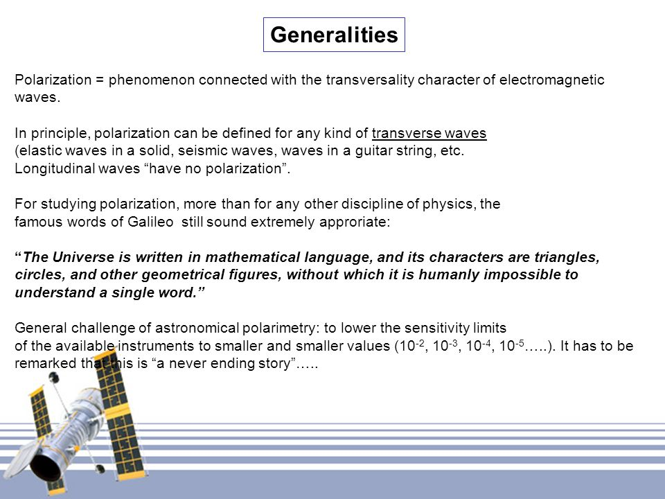 Generalities Polarization = phenomenon connected with the transversality character of electromagnetic waves.