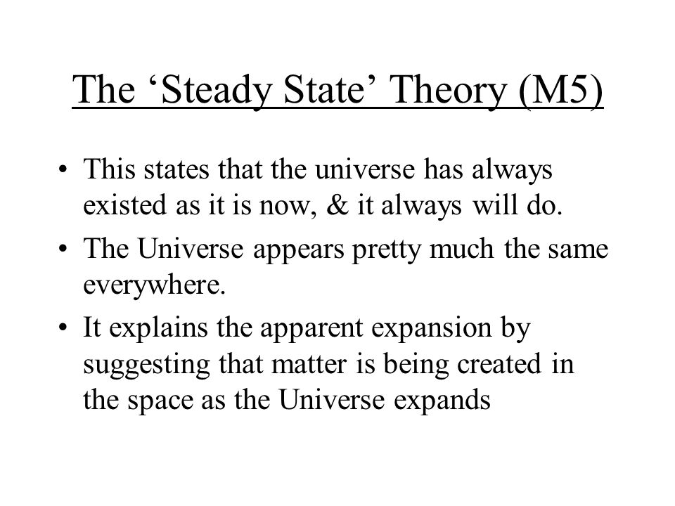The 'Steady State' Theory (M5)