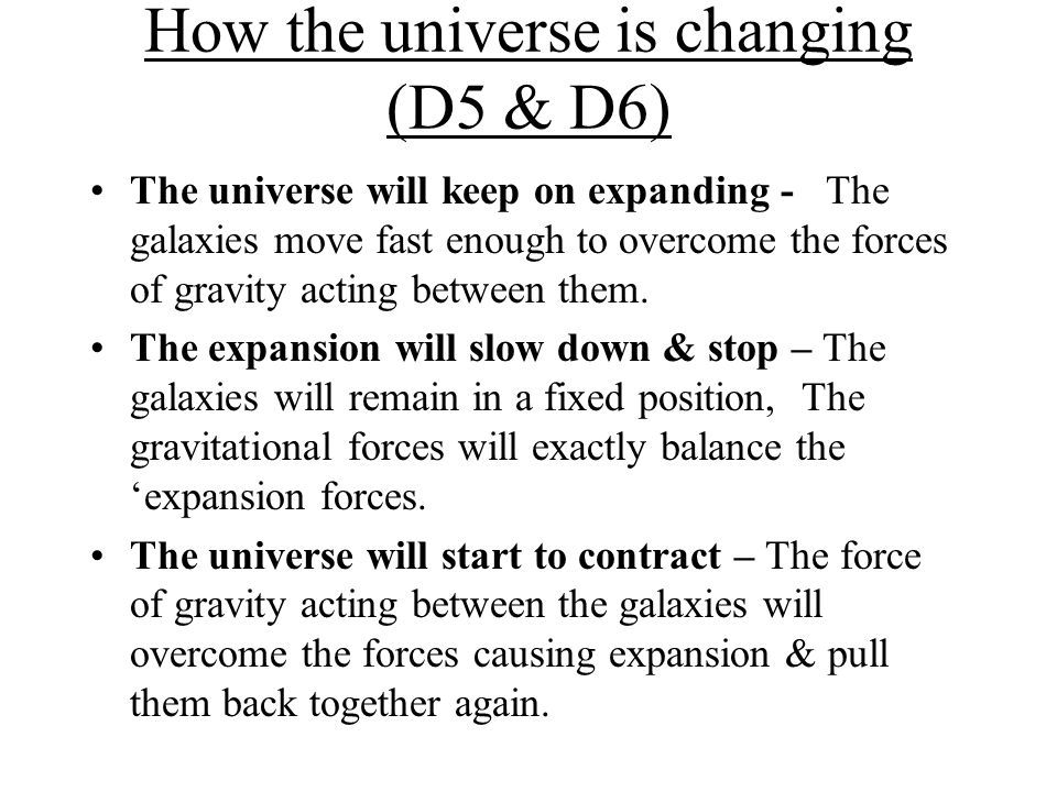 How the universe is changing (D5 & D6)