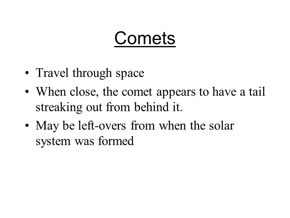 Comets Travel through space