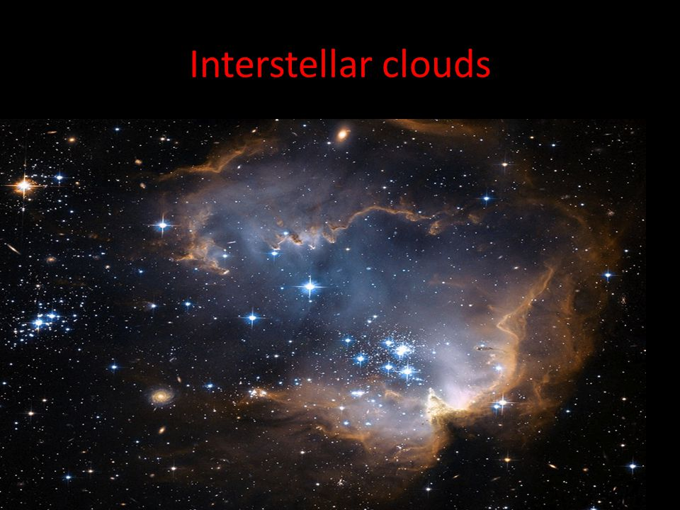 Interstellar clouds Interstellar clouds: dense regions where stars may form. They are not uniform, some areas are denser and collapse faster.