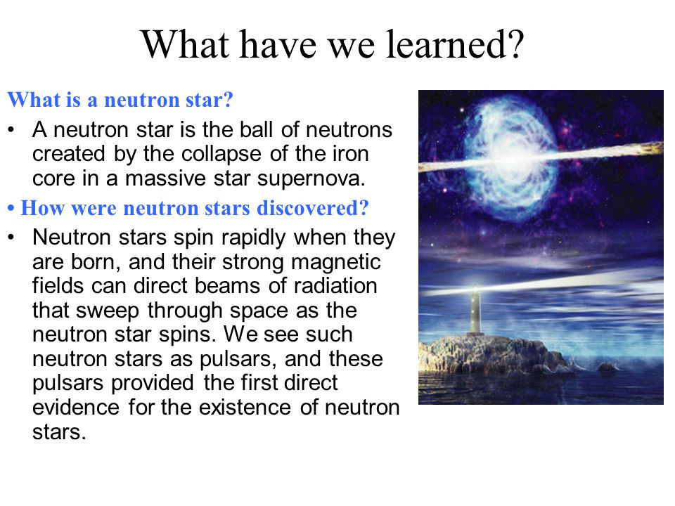 What have we learned What is a neutron star