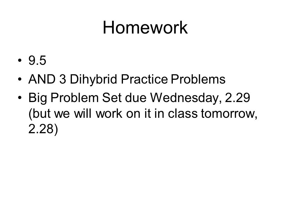 Homework 9.5 AND 3 Dihybrid Practice Problems