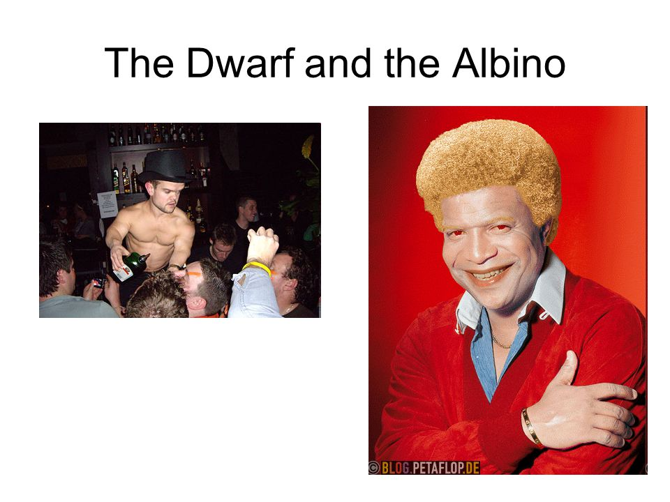 The Dwarf and the Albino