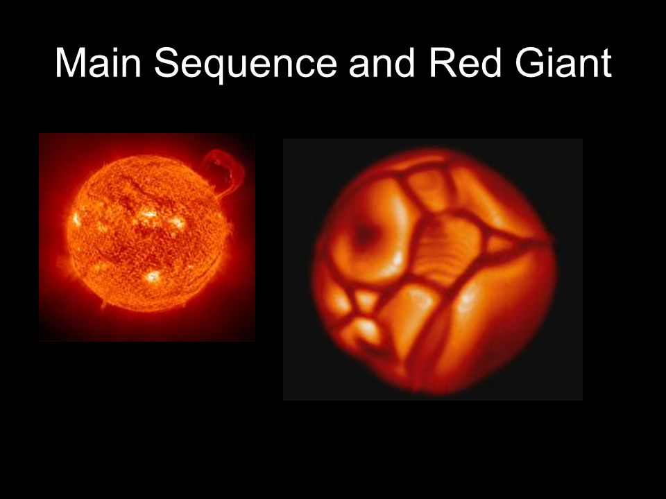 Main Sequence and Red Giant