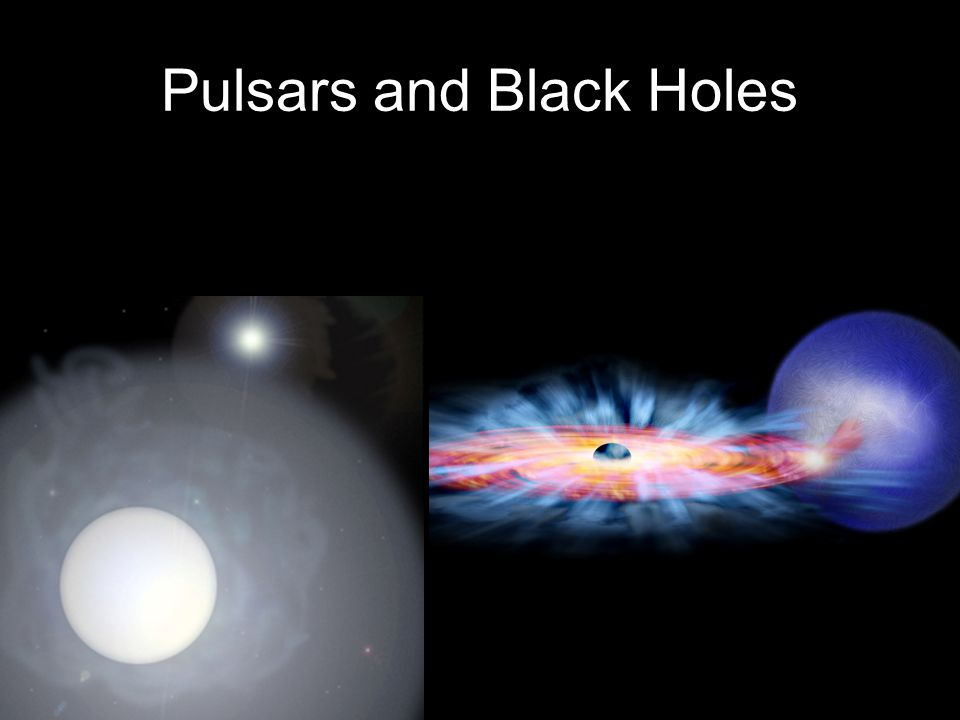Pulsars and Black Holes