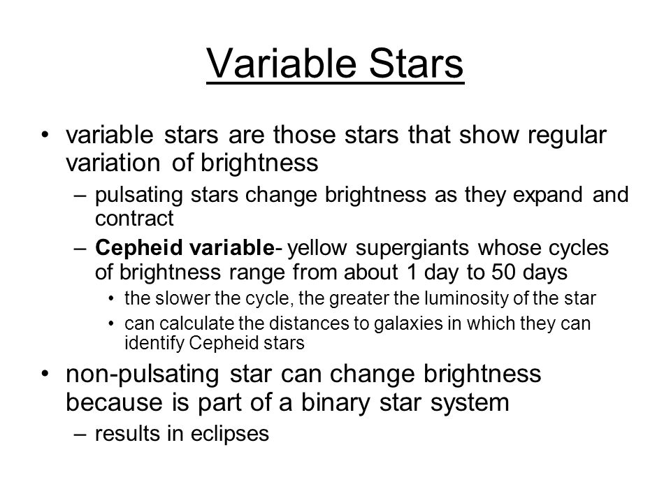 Variable Stars variable stars are those stars that show regular variation of brightness.
