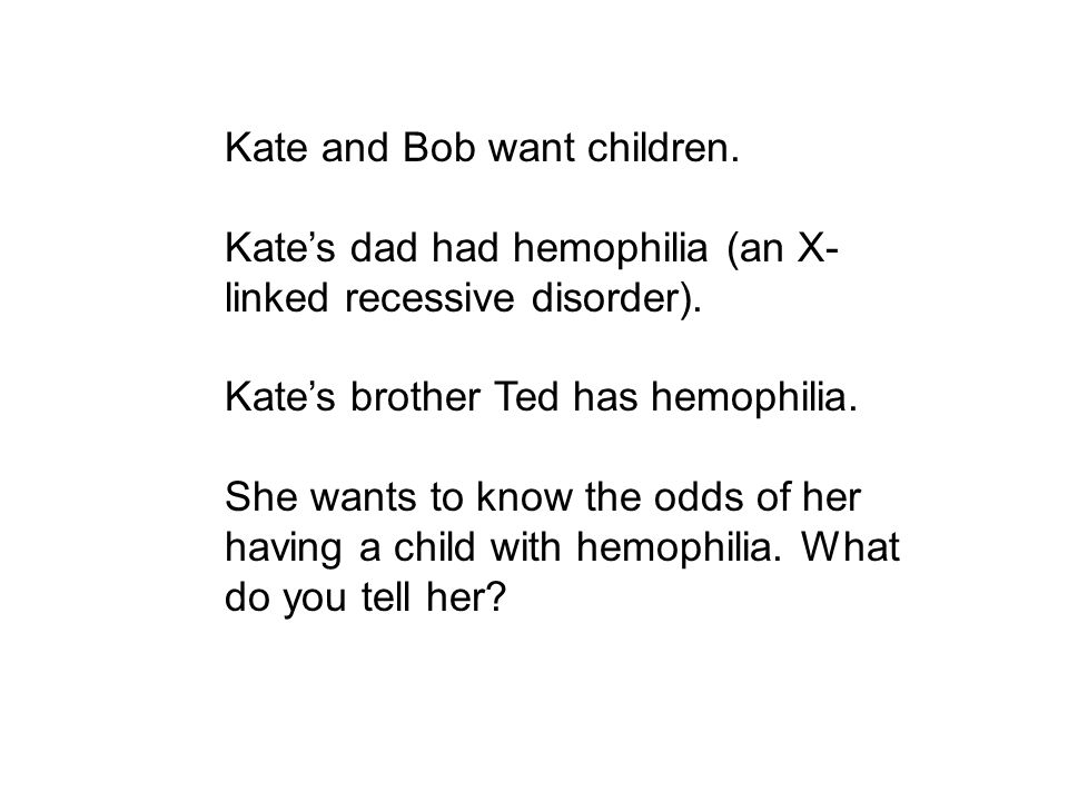 Kate and Bob want children.