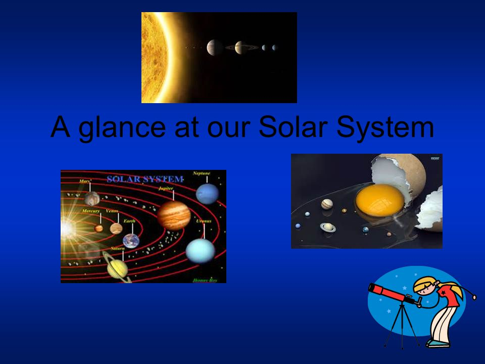 A glance at our Solar System