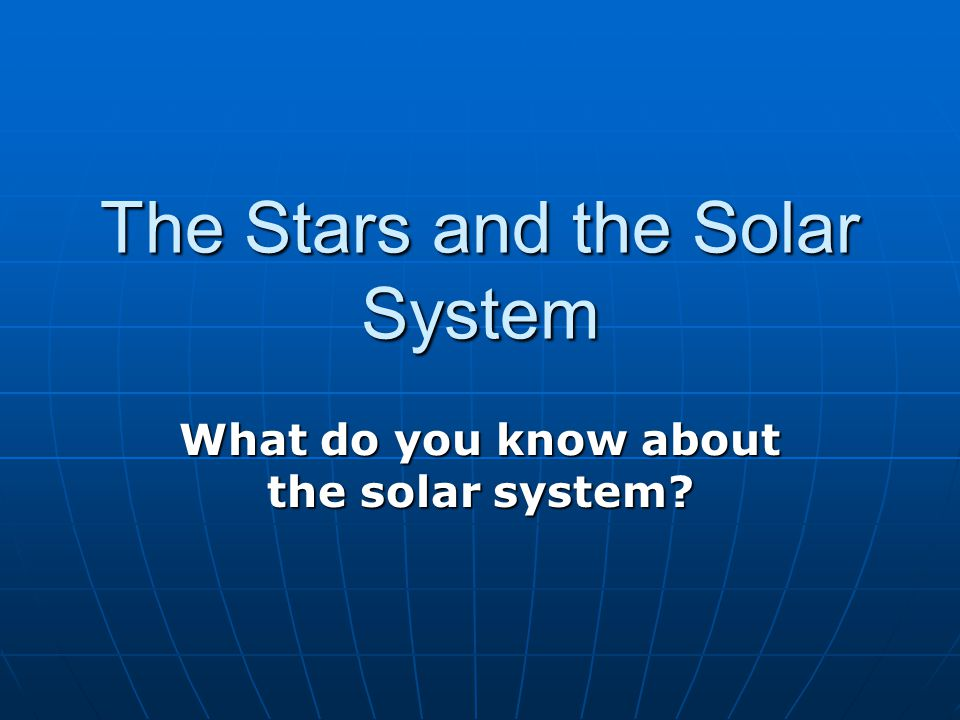 The Stars and the Solar System
